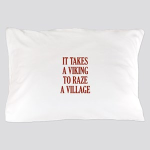 It Takes A Viking Pillow Case