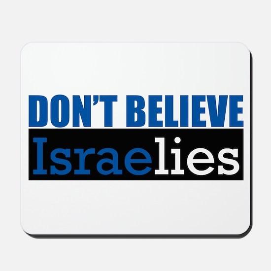 Don't Believe IsraeLIES  Mousepad