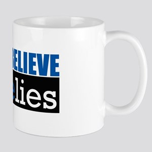 Don't Believe IsraeLIES  Mug