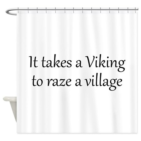 It Takes A Viking Shower Curtain