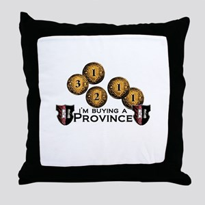 I'm buying a province. Throw Pillow