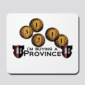 I'm buying a province. Mousepad