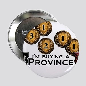 """I'm buying a province. 2.25"""" Button"""