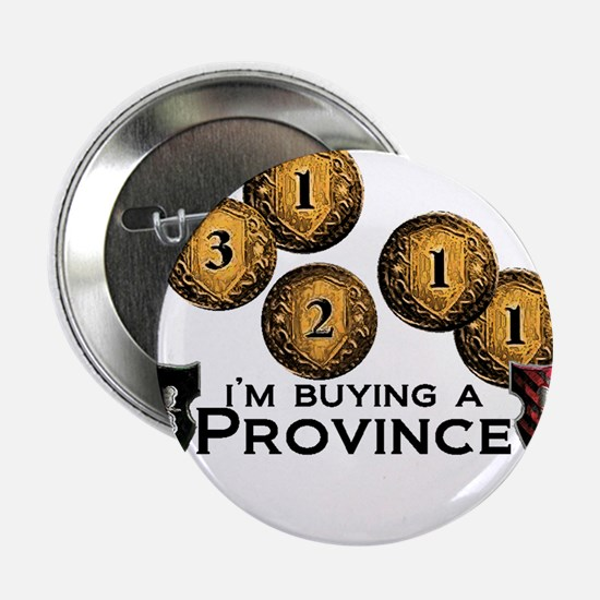 "I'm buying a province. 2.25"" Button"
