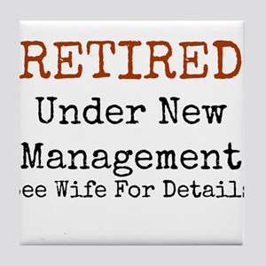 Retired See Wife for Details Tile Coaster