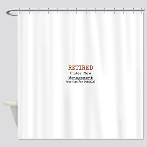 Retired See Wife for Details Shower Curtain