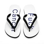 Fuck Cancer Flip Flops