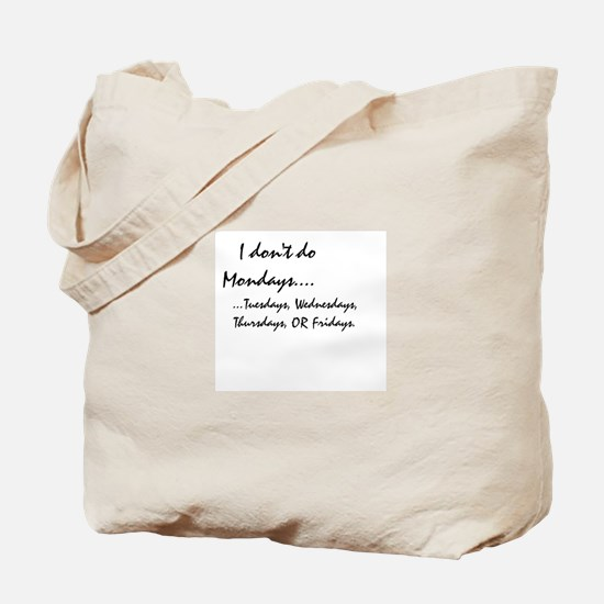 Don't Do Weekdays Tote Bag