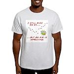Still Miss My Ex..m is Improving Light T-Shirt
