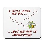 Still Miss My Ex..m is Improving Mousepad