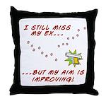 Still Miss My Ex..m is Improving Throw Pillow