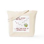 Still Miss My Ex..m is Improving Tote Bag