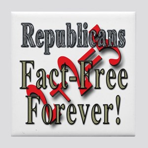 Republicans Fact Free Forever! Tile Coaster