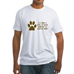If I Were A Dog...Put to Sleep Fitted T-Shirt