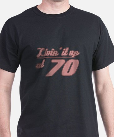Livin' 70th Birthday T-Shirt