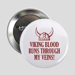 "Viking Blood Runs Through My Veins! 2.25"" Button"