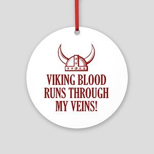 Viking Blood Runs Through My Veins! Ornament (Roun