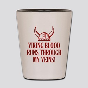 Viking Blood Runs Through My Veins! Shot Glass