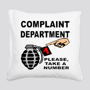 Complaint Dept Take Num Square Canvas Pillow