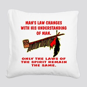 wht_Mans_Law_Changes Square Canvas Pillow