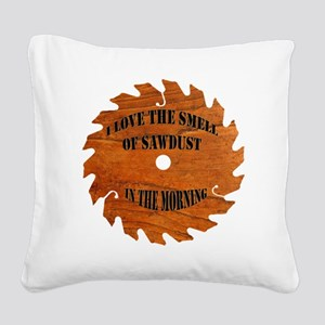 Sawdust in the Morning Square Canvas Pillow