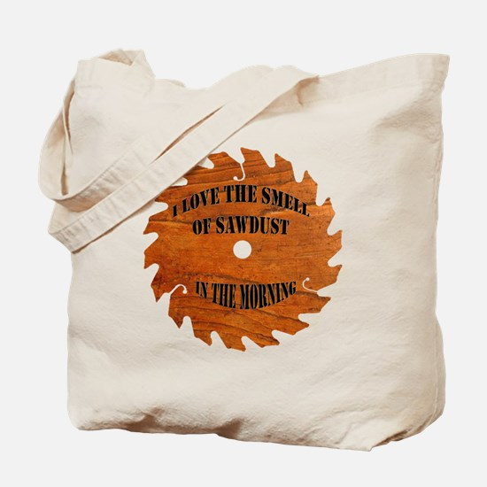 Sawdust in the Morning Tote Bag