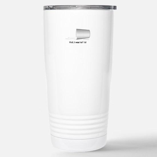 Half-Full... Stainless Steel Travel Mug
