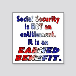 Social Security Is Not An Entitlement Square Stick