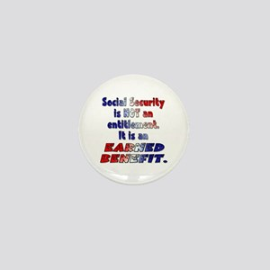 Social Security Is Not An Entitlement Mini Button
