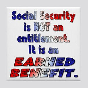 Social Security Is Not An Entitlement Tile Coaster