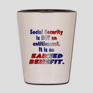 Social Security Is Not An Entitlement Shot Glass