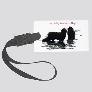 Every day is a Newf Day Large Luggage Tag