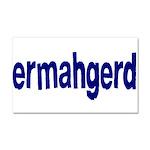 Ermahgerd! Its mah fevert thing ta seh! Car Magnet