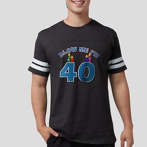 Blow me I'm 40 Mens Football Shirt