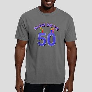 Blow me I'm 50 Mens Comfort Colors Shirt