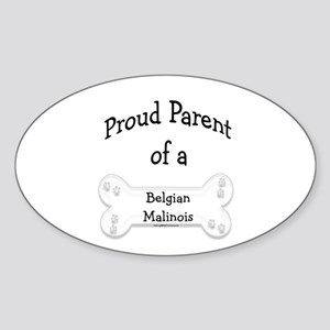 Proud Parent of a Belgian Malinois Oval Sticker