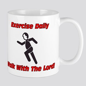Exercise daily, walk with The Lord Mug