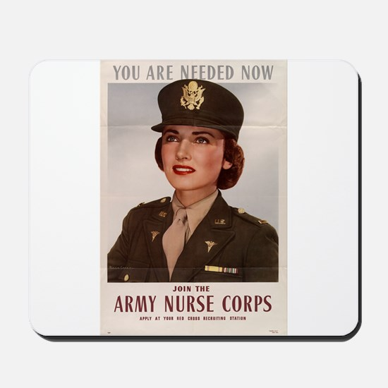 YOU ARE NEEDED NOW ARMY NURSE Mousepad