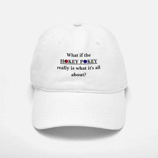 What If The Hokey Pokey Baseball Baseball Cap