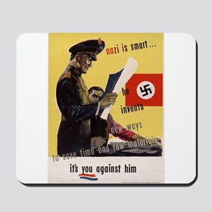 WW2 POSTER A NAZI IS SMART HE INVENTS Mousepad