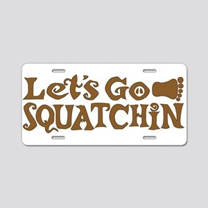 Let's Go Squatchin Aluminum License Plate