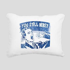you-still-here-dark Rectangular Canvas Pillow