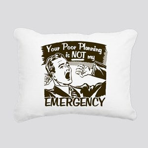 Your Poor Planning Rectangular Canvas Pillow