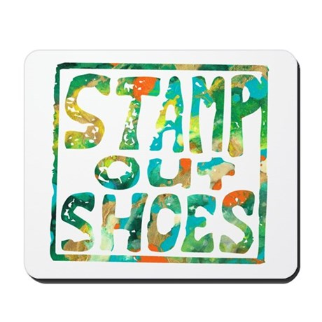 Stamp Out Shoes Happy Mousepad