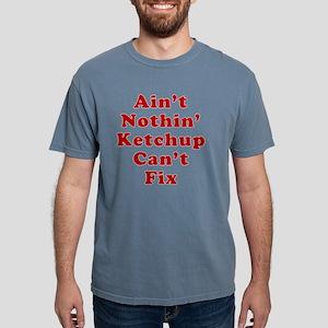 Aint Nothin Ketchup Cant Mens Comfort Colors Shirt