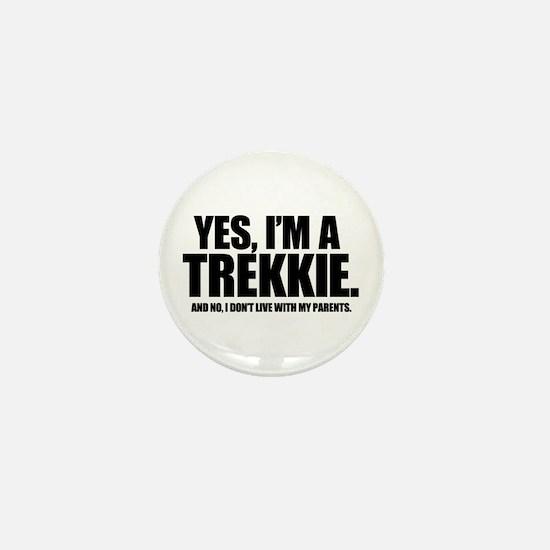 Yes I'm a Trekkie - Mini Button