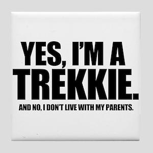 Yes I'm a Trekkie - Tile Coaster