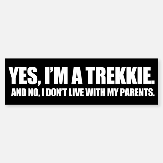 Yes I'm a Trekkie - bumpersticker