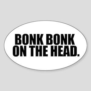 Bonk Bonk on the Head - Oval Sticker