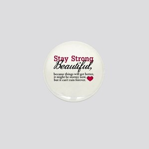 Stay Strong Beautiful Mini Button